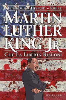 Criticalwinenotav.it Martin Luther King Jr. Che la libertà risuoni Image
