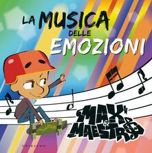 Festivalpatudocanario.es La musica delle emozioni. Max & Maestro. Ediz. a colori. Con CD-Audio Image