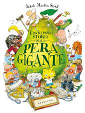 Copertina  L'incredibile storia della Pera gigante : (ovvero di come Jeronimus Bergstrom Severin Olsen ... )