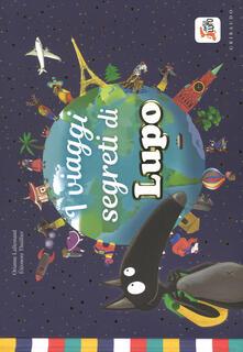 Premioquesti.it I viaggi segreti di Lupo. Amico lupo. Ediz. a colori Image