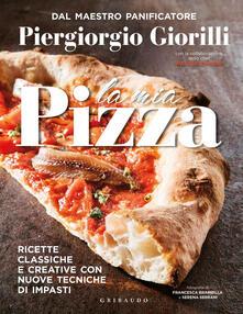 Milanospringparade.it La mia pizza. Ricette classiche e creative con nuove tecniche di impasti Image