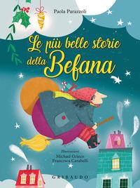 Le Le più belle storie della befana. Ediz. a colori - Parazzoli Paola - wuz.it