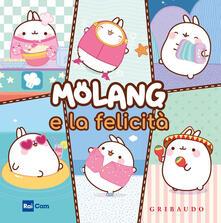 Steamcon.it Molang e la felicità. Ediz. a colori Image