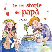 Camfeed.it Le sei storie del papà. Ediz. a colori Image