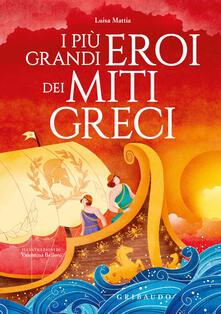 Listadelpopolo.it I più grandi eroi dei miti greci. Ediz. a colori Image