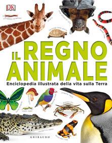 Premioquesti.it Il regno animale. Enciclopedia illustrata della vita sulla terra. Ediz. a colori Image