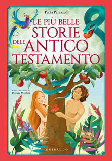 Associazionelabirinto.it Le più belle storie dell'Antico Testamento. Ediz. a colori Image