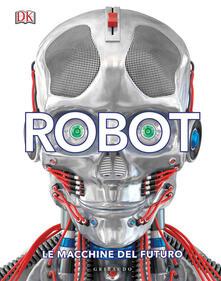 Antondemarirreguera.es Robot. Le macchine del futuro. Ediz. illustrata Image