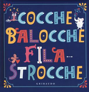 Cocche Balocche Filastrocche Olivia Cauzzo Massimiliano Maiucchi Libro Gribaudo Le Grandi Raccolte Ibs