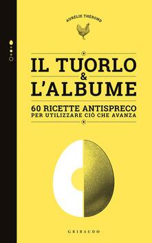Aboutschuster.de Tuorlo & albume. 60 ricette antispreco per utilizzare ciò che avanza Image