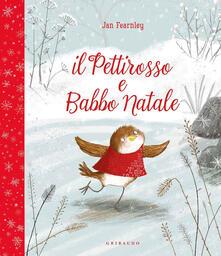 Milanospringparade.it Il pettirosso e Babbo Natale. Ediz. a colori Image