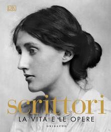 Lpgcsostenible.es Scrittori. La vita e le opere. Ediz. illustrata Image