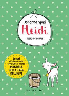 Heidi. Ediz. integrale - Johanna Spyri - copertina
