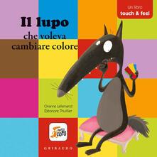 Nordestcaffeisola.it Il lupo che voleva cambiare colore. Amico lupo. Ediz. a colori Image