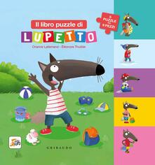 Voluntariadobaleares2014.es Il libro puzzle di Lupetto. Amico lupo. Ediz. a colori Image