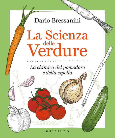 La scienza delle verdure. La chimica del pomodoro e della cipolla - Dario Bressanini - 2