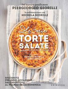 Le mie torte salate. Sfiziosità per ogni occasione, dall'aperitivo al pranzo della domenica - Piergiorgio Giorilli,Michela Giorilli - copertina