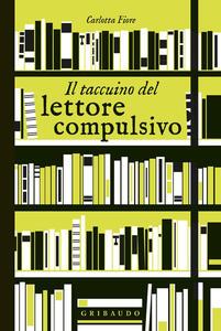 Libro Il taccuino del lettore compulsivo Carlotta Fiore