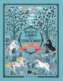 Collegiomercanzia.it Il magico libro degli unicorni. L'albo da colorare. Ediz. illustrata Image