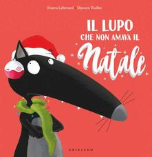 Il lupo che non amava il Natale. Amico lupo. Ediz. a colori.pdf