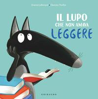 Il Il lupo che non amava leggere. Amico lupo. Ediz. a colori