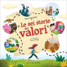 Le sei storie dei valori. Ediz. a colori.pdf