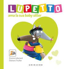 Mercatinidinataletorino.it Lupetto ama la sua baby sitter. Amico lupo Image