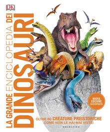 Liberauniversitascandicci.it La grande enciclopedia dei dinosauri. Ediz. a colori Image