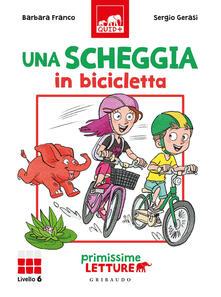 Nordestcaffeisola.it Una scheggia in bicicletta. Primissime letture. Livello 6. Ediz. a colori Image
