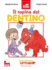 Winniearcher.com Il topino del dentino. Primissime letture. Livello 4. Ediz. a colori Image