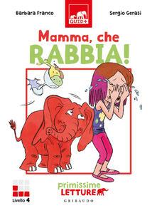 Osteriacasadimare.it Mamma, che rabbia! Primissime letture. Livello 4. Ediz. a colori Image