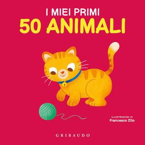 Libro I miei primi 50 animali. Ediz. a colori Francesco Zito