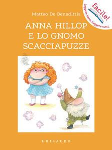 Libro Anna Hillop e lo gnomo scacciapuzze Matteo De Benedittis