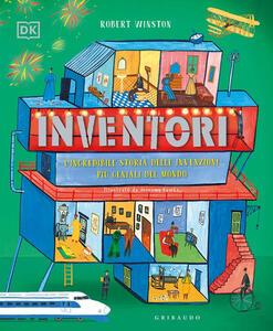 Libro Inventori. L'incredibile storia delle invenzioni più geniali del mondo Robert Winston