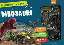 Dinosauri. Imparo con i magneti. Ediz. a colori. Con gadget.pdf