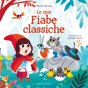 Libro Le mie fiabe classiche. Ediz. a colori Marica Bersan