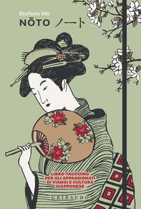 Libro Noto. Libro-taccuino per gli appassionati di viaggi e cultura giapponese Stefania Viti