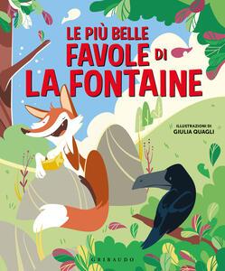 Libro Le più belle favole di La Fontaine. Ediz. a colori