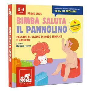 Libro Bimba saluta il pannolino. Passare al vasino in modo semplice e naturale. Ediz. a colori