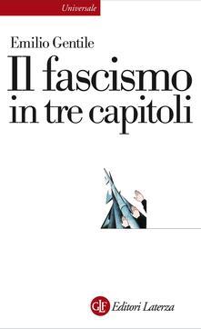 Il fascismo in tre capitoli - Emilio Gentile - ebook