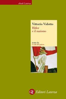 Hitler e il nazismo. I volti del potere - Vittorio Vidotto - ebook