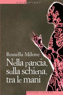 Nella pancia, sulla schiena, tra le mani - Rossella Milone - ebook