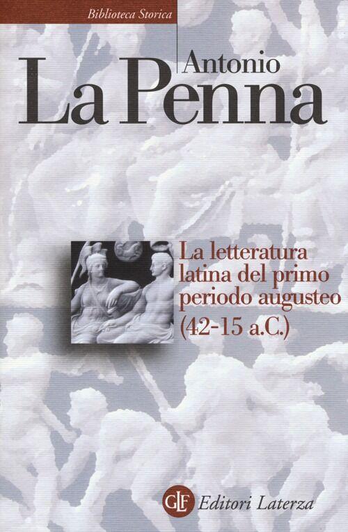 La letteratura latina del primo periodo augusteo (42-15 a. C.)