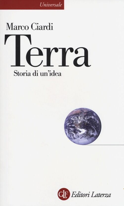 Terra. Storia di un'idea