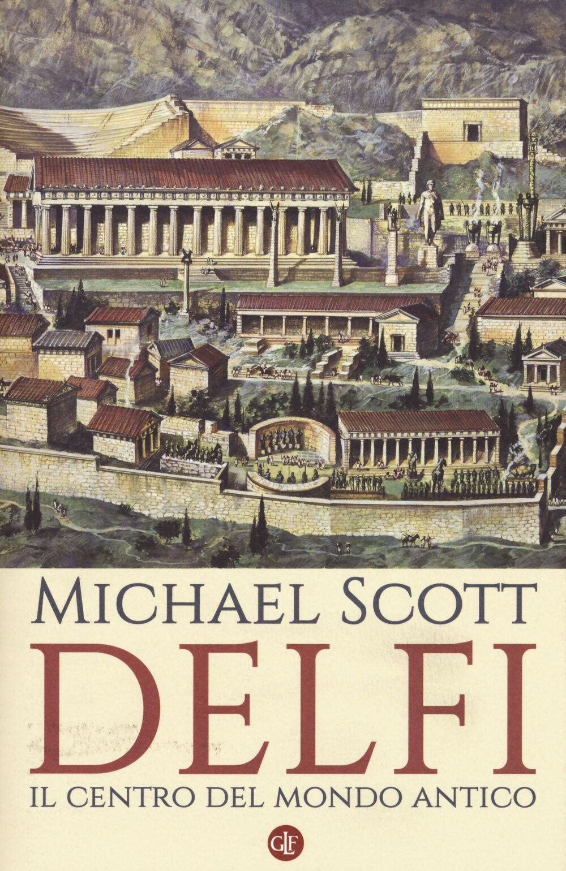 Delfi. Il centro del mondo antico