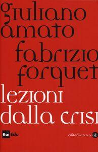 Libro Lezioni dalla crisi Giuliano Amato , Fabrizio Forquet