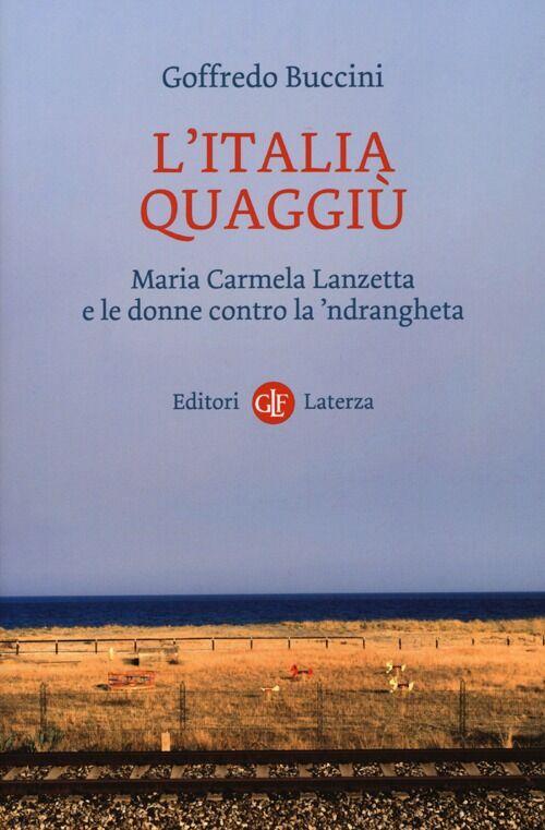 L' Italia quaggiù. Maria Carmela Lanzetta e le donne contro la 'ndrangheta
