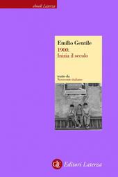 1900. Inizia il secolo. Novecento italiano