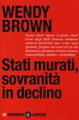 Libro Stati murati, sovranità in declino Wendy Brown