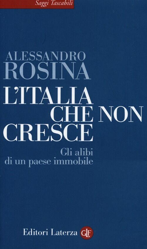 L' Italia che non cresce. Gli alibi di un paese immobile
